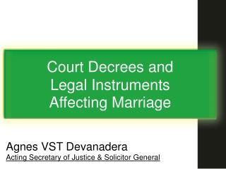 Court Decrees and          Legal Instruments       Affecting Marriage