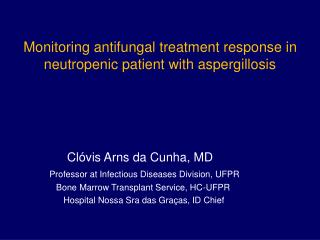 Monitoring antifungal treatment response in  neutropenic  patient with  aspergillosis