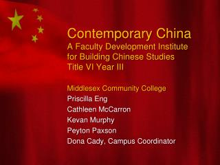 Contemporary China A  Faculty Development Institute for Building Chinese Studies Title VI Year III