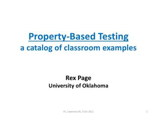 Property-Based Testing a catalog of classroom examples  Rex Page University of Oklahoma