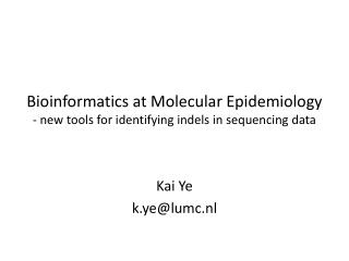 Bioinformatics at Molecular Epidemiology - new tools for identifying indels in sequencing data