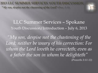 LLC Summer Services – Spokane  Youth Discussion/Introduction – July 6, 2013