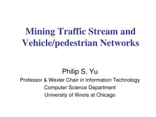 Mining Traffic Stream and Vehicle/pedestrian Networks