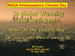 Is Global Warming The Real Deal? What do the Oceans Say? The future  ain't  what it used to be!