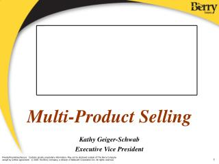 Multi-Product Selling Kathy Geiger-Schwab Executive Vice President