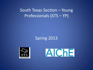 South Texas Section � Young Professionals (STS � YP) Spring 2013