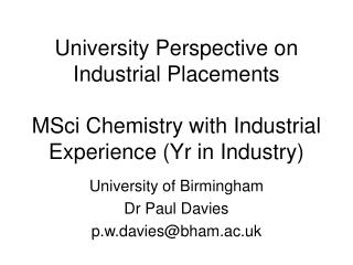 University of Birmingham Dr Paul Davies p.w.davies@bham.ac.uk