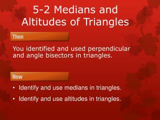5-2 Medians and Altitudes of Triangles