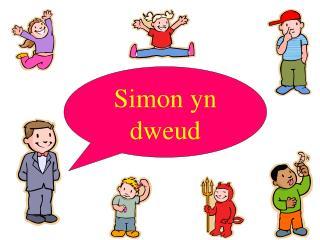 Simon yn dweud