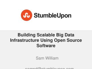 Building Scalable Big Data Infrastructure Using Open Source Software