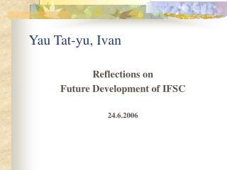 Yau Tat-yu, Ivan