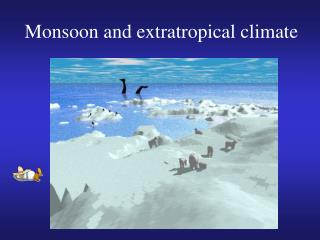 Monsoon and extratropical climate