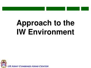 Approach to the  IW Environment