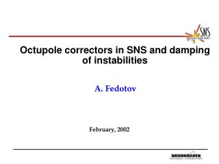 Octupole correctors in SNS and damping of instabilities
