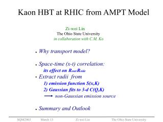 Why transport model? Space-time (x-t) correlation: its effect on R out/ R side Extract radii  from