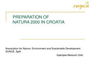 PREPARATION OF NATURA  2000  IN CROATIA