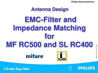 EMC-Filter and Impedance Matching for MF RC500 and SL RC400