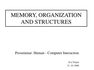MEMORY, ORGANIZATION AND STRUCTURES