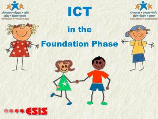 ICT in the  Foundation Phase