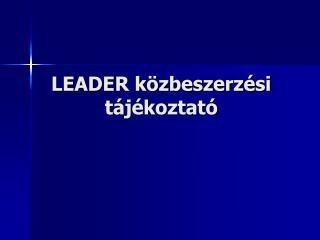 LEADER k zbeszerz si t j koztat
