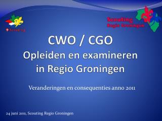 CWO / CGO Opleiden en examineren in Regio Groningen