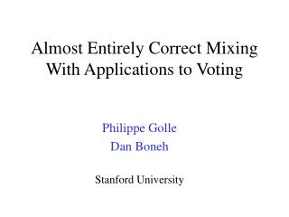 Almost Entirely Correct Mixing With Applications to Voting