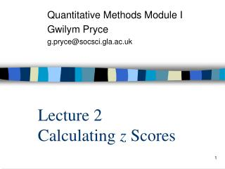 Lecture 2 Calculating  z  Scores