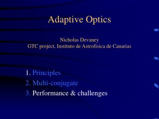 Adaptive Optics Nicholas Devaney GTC project, Instituto de Astrofisica de Canarias