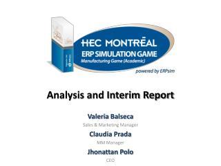 Analysis and Interim Report