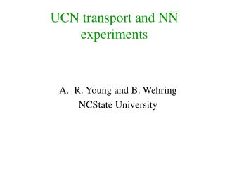 UCN transport and NN experiments