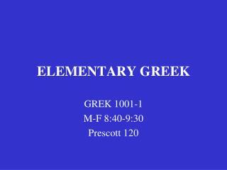 ELEMENTARY GREEK