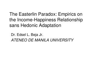 The Easterlin Paradox: Empirics on the Income-Happiness Relationship sans Hedonic Adaptation