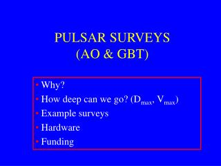 PULSAR SURVEYS (AO & GBT)