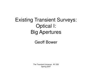 Existing Transient Surveys: Optical I: Big Apertures