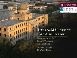 T EXAS  A & M U NIVERSITY  P ALO  A LTO  C OLLEGE