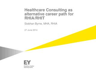 Healthcare Consulting as alternative career path for RHIA/RHIT