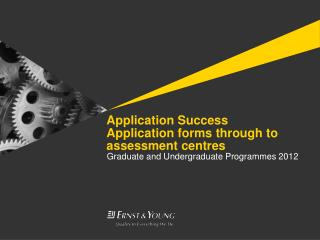 Application Success  Application forms through to assessment centres