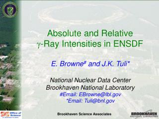Absolute and Relative                   g -Ray Intensities in ENSDF  E. Browne #  and J.K. Tuli*