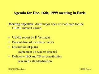 Agenda for Dec. 16th, 1999 meeting in Paris