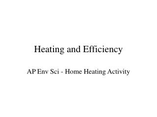 Heating and Efficiency