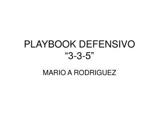 "PLAYBOOK DEFENSIVO ""3-3-5"""