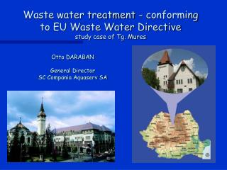 Waste water treatment - conforming to EU Waste Water Directive study case of Tg. Mures