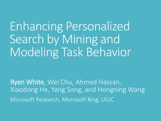 Enhancing Personalized Search by Mining and Modeling Task Behavior