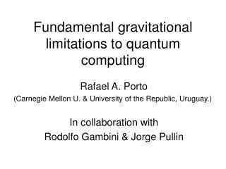 Fundamental gravitational limitations to quantum computing