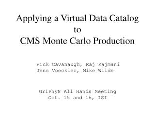 Applying a Virtual Data Catalog to  CMS Monte Carlo Production
