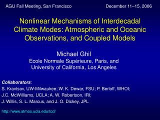 Michael Ghil Ecole Normale Sup érieure, Paris, and University of California, Los Angeles