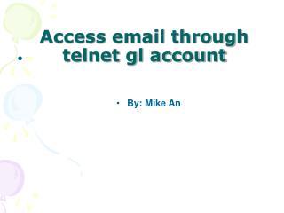 Access email through telnet gl account