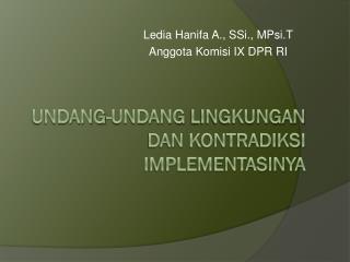 Undang-undang lingkungan dan kontradiksi implementasinya