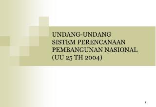 UNDANG-UNDANG SISTEM PERENCANAAN PEMBANGUNAN NASIONAL  (UU 25 TH 2004)