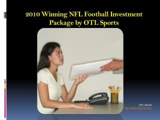 2010 Winning NFL Football Investment Package by OTL Sports